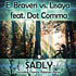 E. Braveri Vs. Lisaya Feat. Dot Comma - Sadly