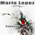 Mario Lopez - Sadness - Out now on ML Media Records, incl. Thomas Petersen Remix